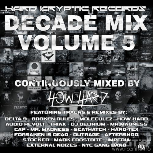 Hard Kryptic Records Decade Mix Vol 5 (Continuously Mixed By How Hard)