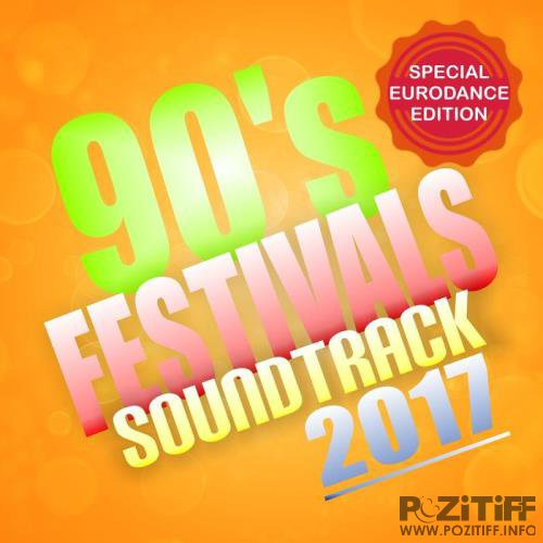 90s Festivals Soundtrack 2017 (Special Eurodance Edition) (2017)