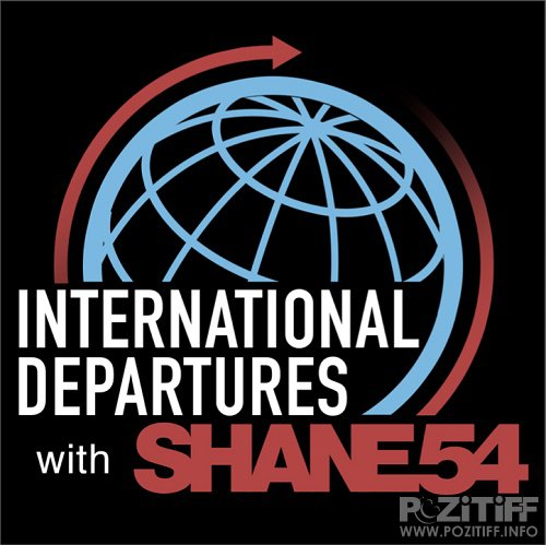 Shane 54 - International Departures 366 (2017-04-03)