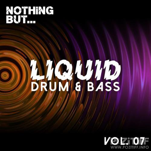 Nothing But... Liquid Drum And Bass, Vol. 7 (2017)