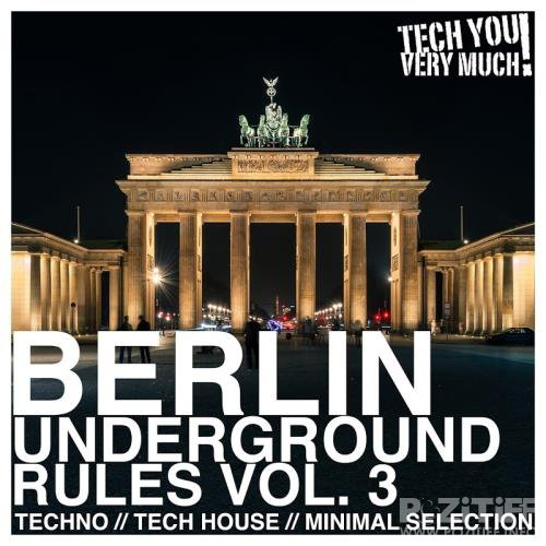 Berlin Underground Rules, Vol. 3 (Techno, Tech House, Minimal Selection) (2017)