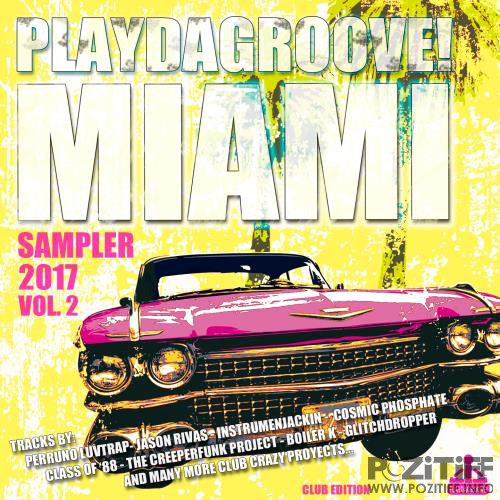 Playdagroove Miami Sampler 2017, Vol. 2 (Club Edition) (2017)