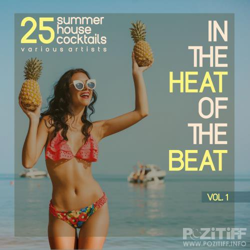 In the Heat of the Beat, Vol. 1 (25 Summer House Cocktails) (2017)