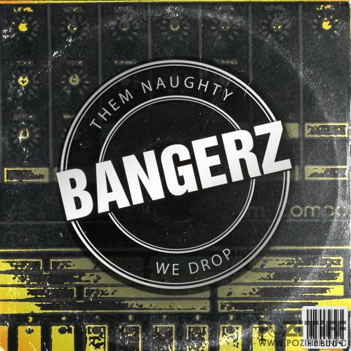Them Naughty Bangerz We Drop (2017)