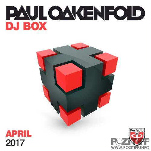 Paul Oakenfold presents DJ Box April 2017 (2017)