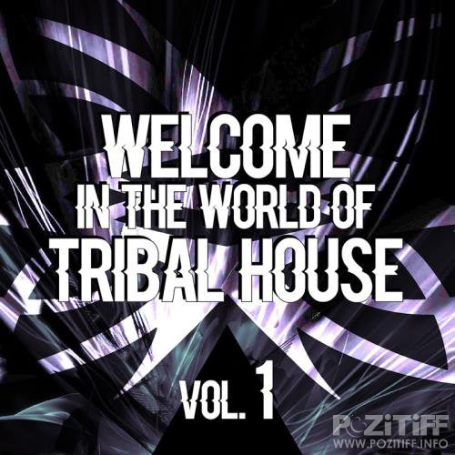Welcome in the World of Tribal House, Vol. 1 (2017)