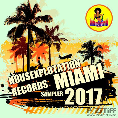 Housexplotation Records Miami Sampler 2017 (2017)