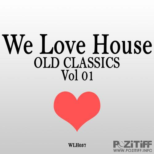 We Love House 2017 Old Classics (2017)
