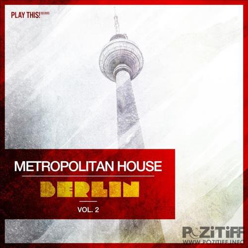 Metropolitan House: Berlin, Vol. 2 (2017)