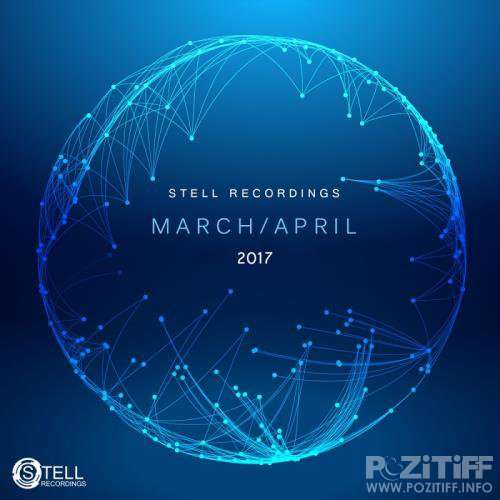 Stell Recordings: March: April 2017 (2017)