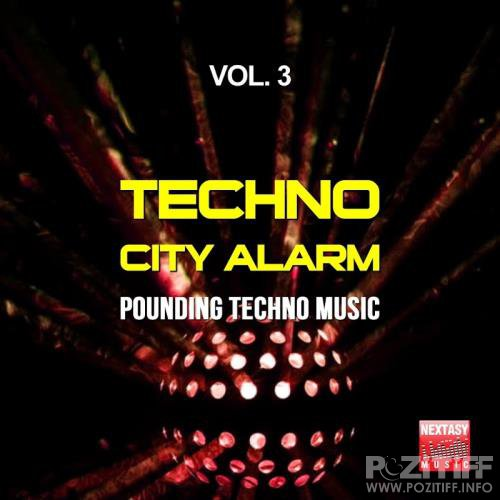 Techno City Alarm, Vol. 3 (Pounding Techno Music) (2017)
