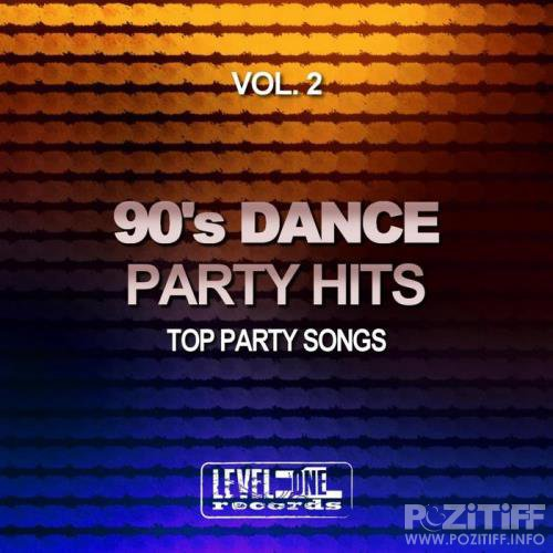 90's Dance Party Hits Vol 2 (Top Party Songs) (2017)
