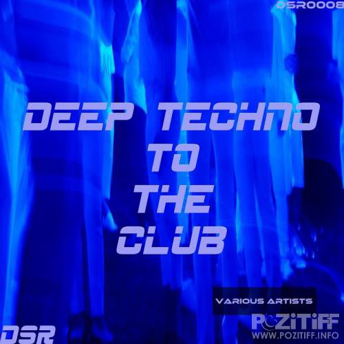 Deep Techno to the Club (2017)
