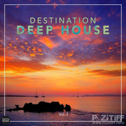 Destination Deep House, Vol. 3 (2017)