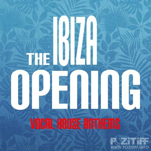 The Ibiza Opening Vocal House Anthems (2017)