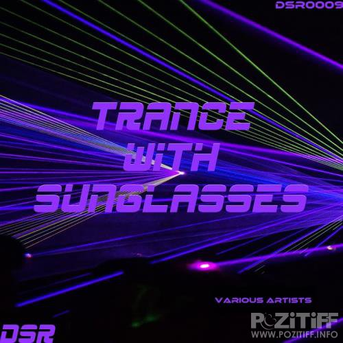 Trance With Sunglasses (2017)