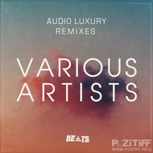Big House Beats - Audio Luxury Remixes (2017)