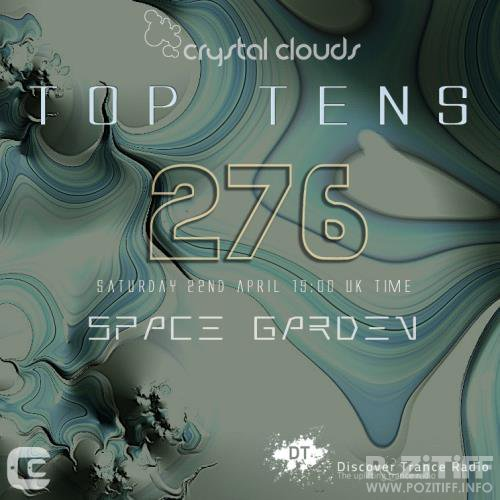 Space Garden – Crystal Clouds Top Tens 276 (2017-04-22)