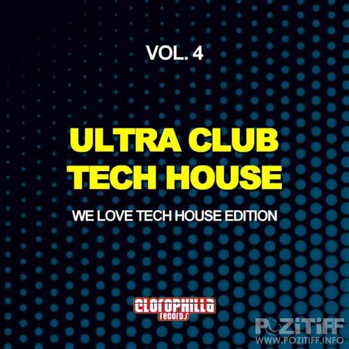 Ultra Club Tech House, Vol. 4 (We Love Tech House Edition) (2017)