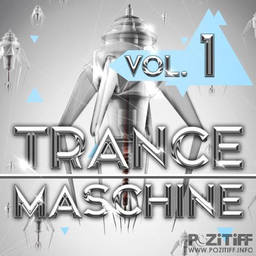 Trance Maschine Vol. 1 (2017)