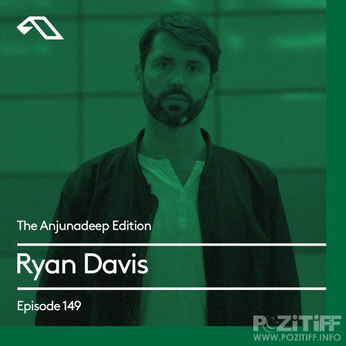 Ryan Davis - The Anjunadeep Edition 149 (2017-05-11)