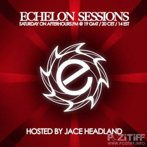 Jace Headland - Echelon Sessions 070 (2017-05-13)