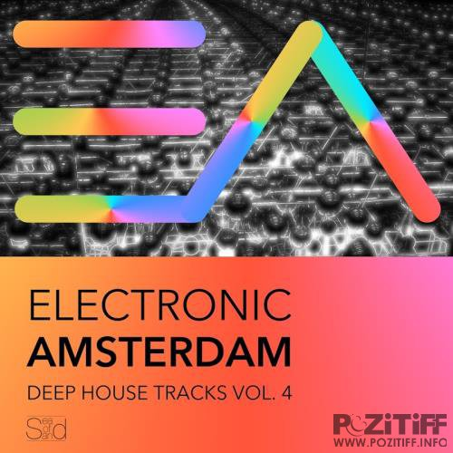 Electronic Amsterdam-Deep House Tracks, Vol. 4 (2017)