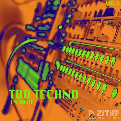 Too Techno In Here, Vol. 2 (2017)