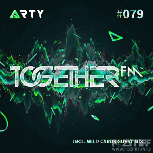 Arty & Wild Cards - Together FM 079 (2017-06-30)