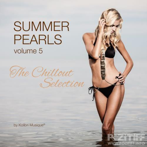 Summerpearls, Vol. 5 - The Chillout Selection Presented By Kolibri Musique (2017)