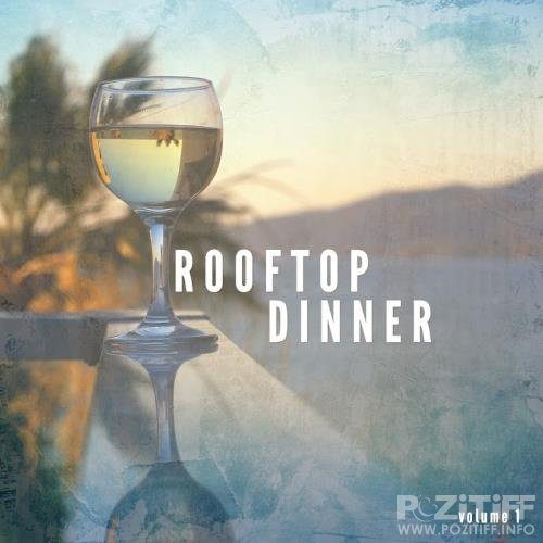 Rooftop Dinner, Vol. 1 (Finest Lounge and Nu Jazz Tunes) (2017)