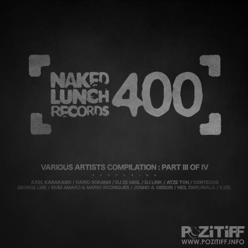 NAKED LUNCH 400-Part III of IV (2017)