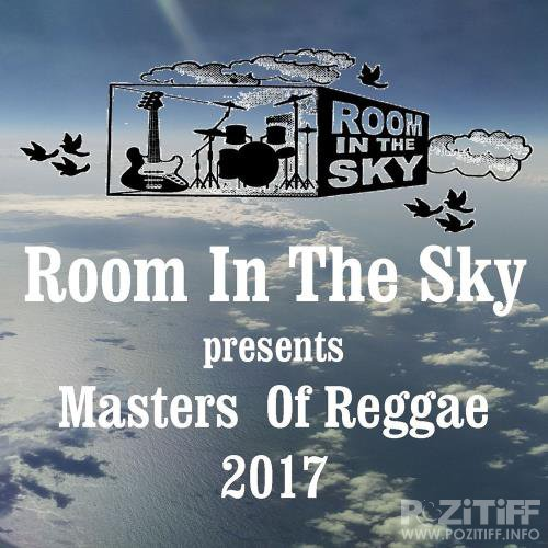Room in the Sky Presents Masters of Reggae 2017 (2017)