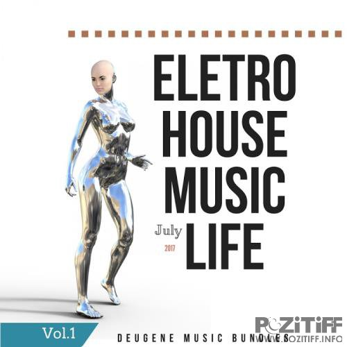 Eletro House Music Life July 2017, Vol. 1 (2017)