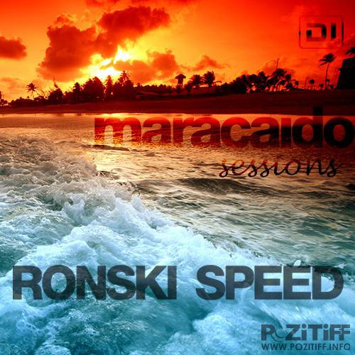 Ronski Speed - Maracaido Sessions (August 2017) (2017-08-01)