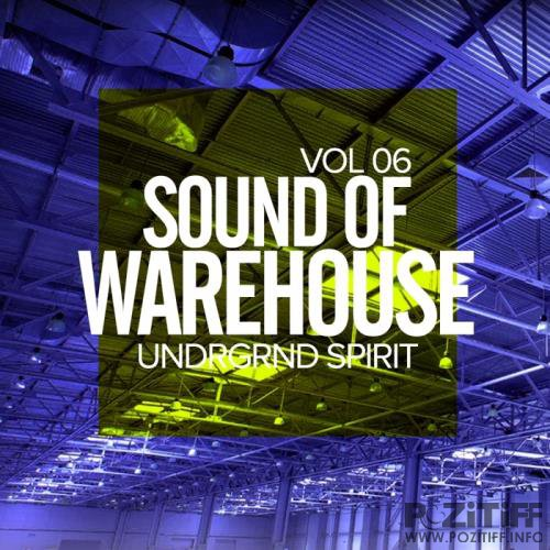 Sound Of Warehouse, Vol.6: Undrgrnd Spirit (2017)