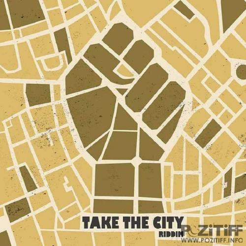 Take the City Riddim (2017)