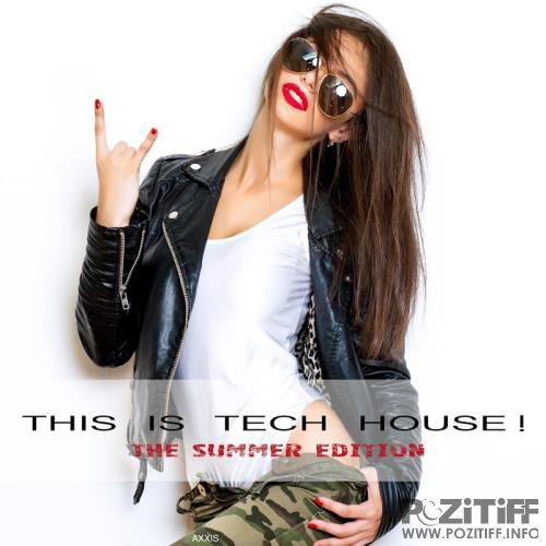 This Is Tech House! The Summer Edition (2017)