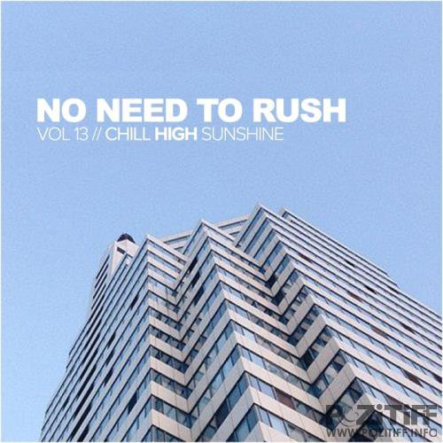 No Need To Rush, Vol. 13: Chill High Sunshine (2017)