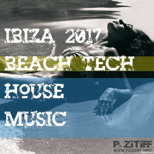 Ibiza 2017: Beach Tech House Music (2017)