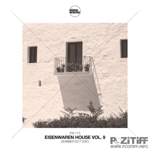 Eisenwaren House Vol 9 (Summer 2017 Edit) (2017)