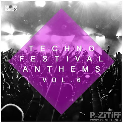 Techno Festival Anthems, Vol. 6 (2017)