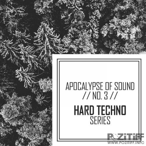 Apocalypse Of Sound No.3: Hard Techno Series (2017)