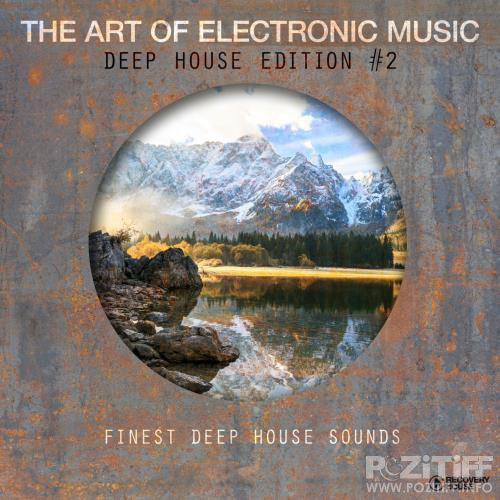 The Art Of Electronic Music - Deep House Edition, Vol. 2 (2017)