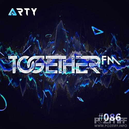 Arty - Together FM 086 (2017-08-18)