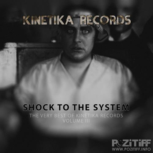 Shock To The System The Very Best Of Kinetika Records Volume III (2017)