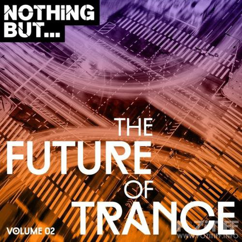 Nothing But... The Future Of Trance Vol 02 (2017)