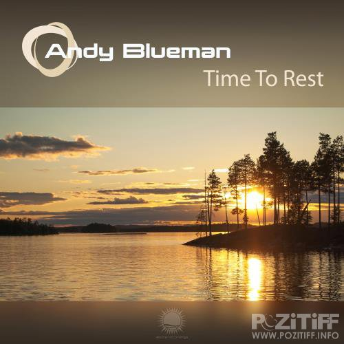 Andy Blueman - Time To Rest (2017)