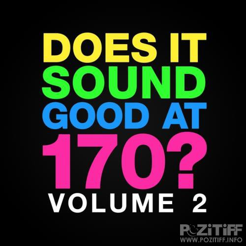 Does It Sound Good At 170, Vol. 2 (2017)
