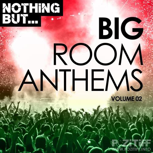 Nothing But... Big Room Anthems, Vol. 02 (2017)